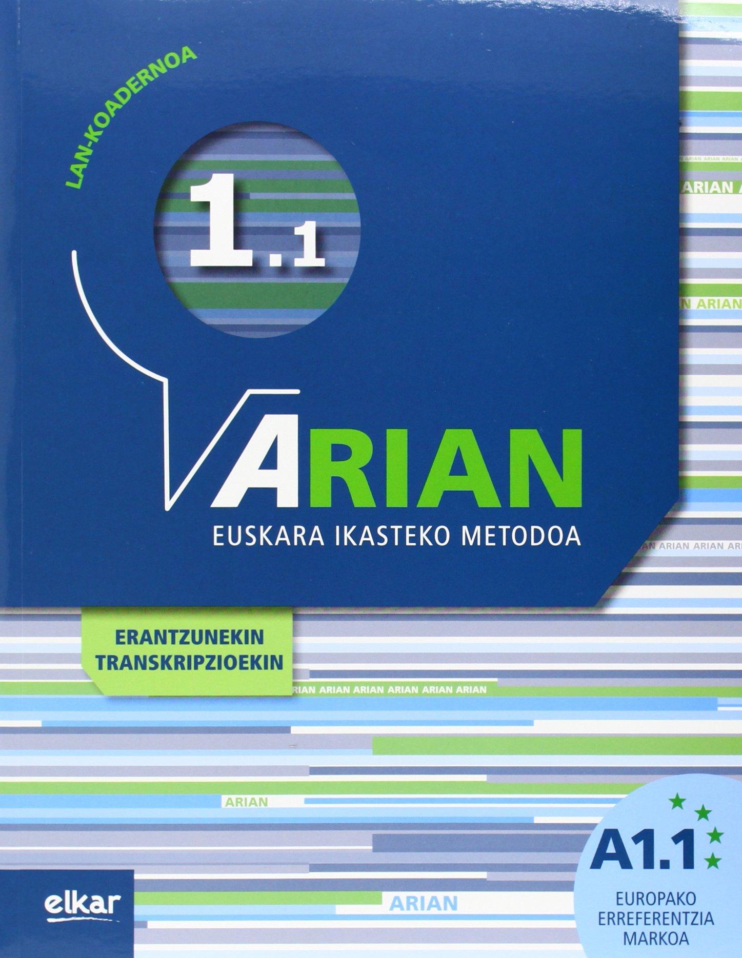 Arian A1.1. Lan-koadernoa: (+erantzunak) (Euskera) Tapa blanda – 11 nov 2013 Batzuen artean Elkarlanean S.L. 8490271321