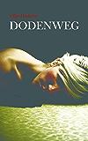 Dodenweg (Saksenburcht Thriller Serie Book 1)