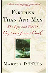 Farther Than Any Man: The Rise and Fall of Captain James Cook Kindle Edition
