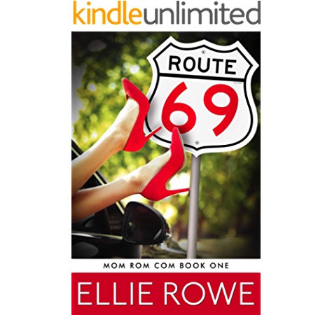 Route 69 Mom Rom Com Book 1 Kindle Edition By Rowe Ellie Contemporary Romance Kindle Ebooks Amazon Com