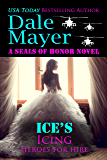 Ice's Icing: A SEALs of Honor World Novel (Heroes for Hire Book 20)