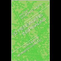 32 MENSAGENS INSPIRADAS: Coletânea de mensagens recebidas