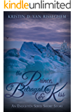The Prince, a Betrayal, & a Kiss: An Enlighten Series Short Story