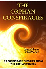 The Orphan Conspiracies: 29 Conspiracy Theories from The Orphan Trilogy Kindle Edition