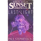 Last Light: Season One, Episode One of the monthly sci-fi horror serial, The Sunset Chronicles