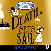Death Sets Sail: A Murder Most Unladylike Mystery, Book 9