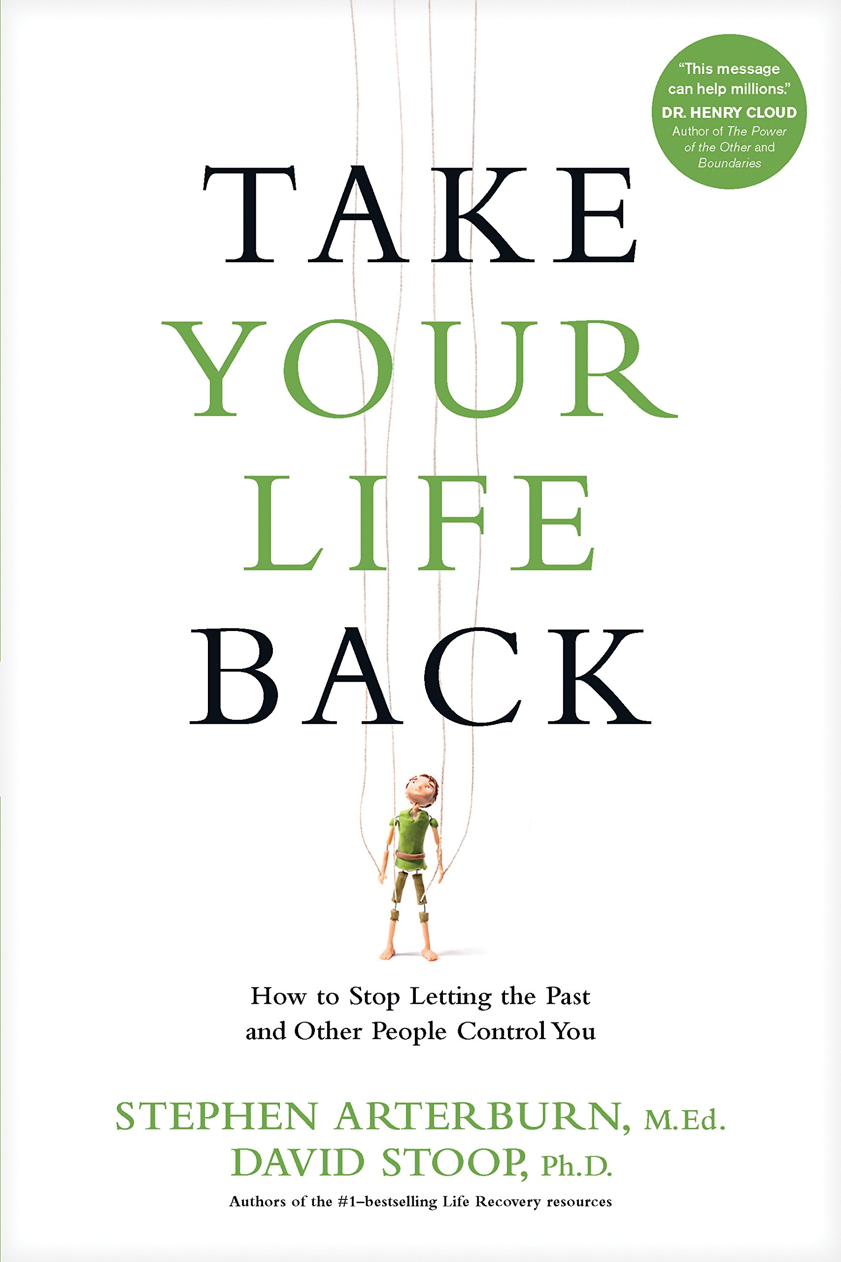 Take Your Life Back: How to Stop Letting the Past and Other People Control You pdf