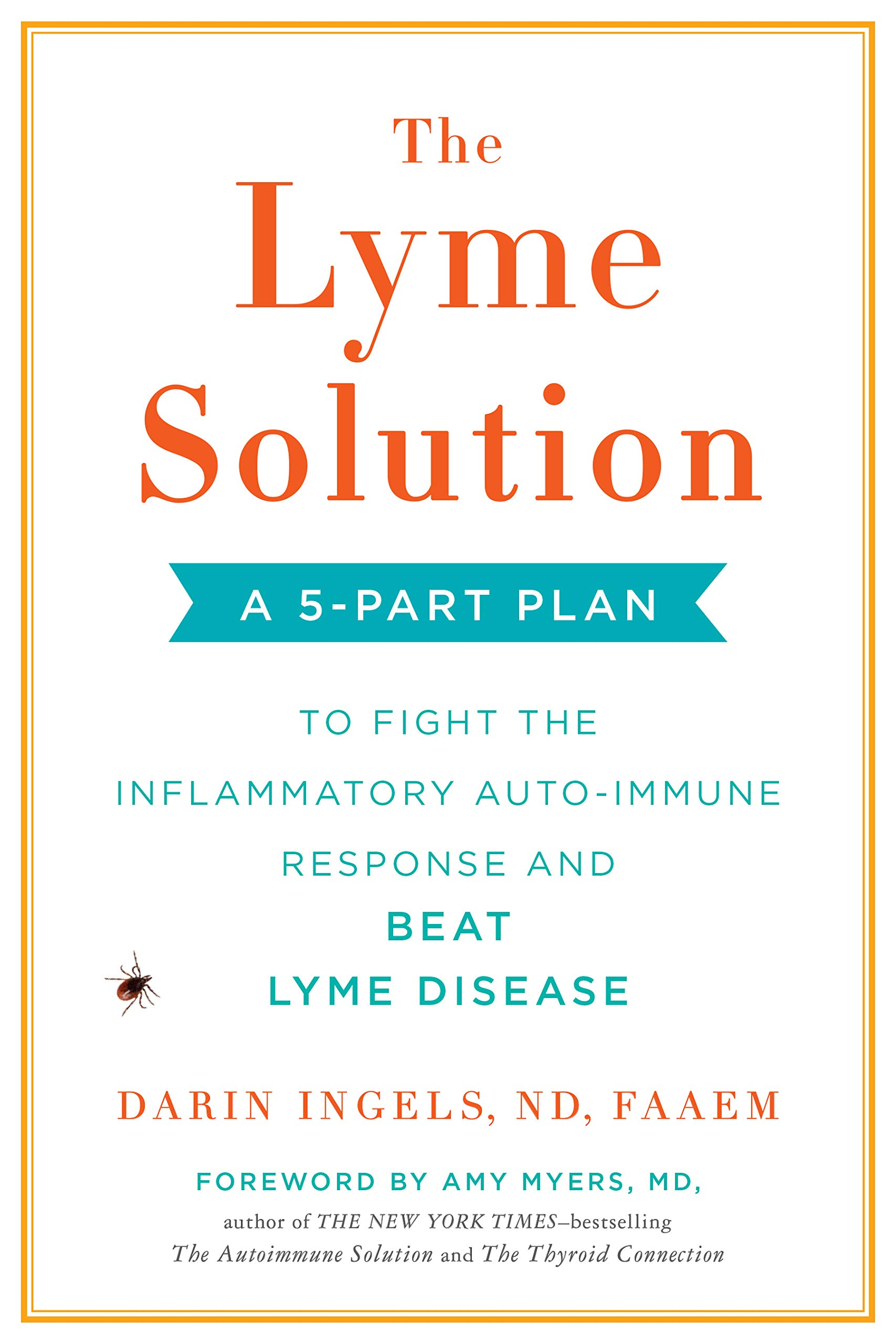 No Autism Is Not Caused By Lyme Disease >> The Lyme Solution A 5 Part Plan To Fight The Inflammatory