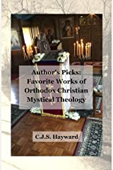 Author's Picks: Favorite Works of Orthodox Christian Mystical Theology (Best Works Book 14) Kindle Edition