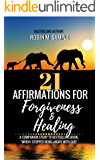 21 Affirmations for Forgiveness and Healing