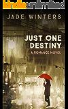 Just One Destiny