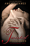 Her Twisted Pleasures (The Twisted Mosaic Book 1)