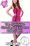 The Aphrodite Sisterhood Universe Collection 1 (TWELVE Futa Stories-Massive Bundle): (A Futa-on-Female, Hot Wife, Cheating, Coed Erotica)