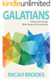 Galatians: A Fresh, New Six Day Bible Study and Commentary (The Everyday Bible Series Book 2)