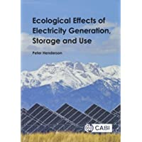 Ecological Effects of Electricity Generation, Storage and Use
