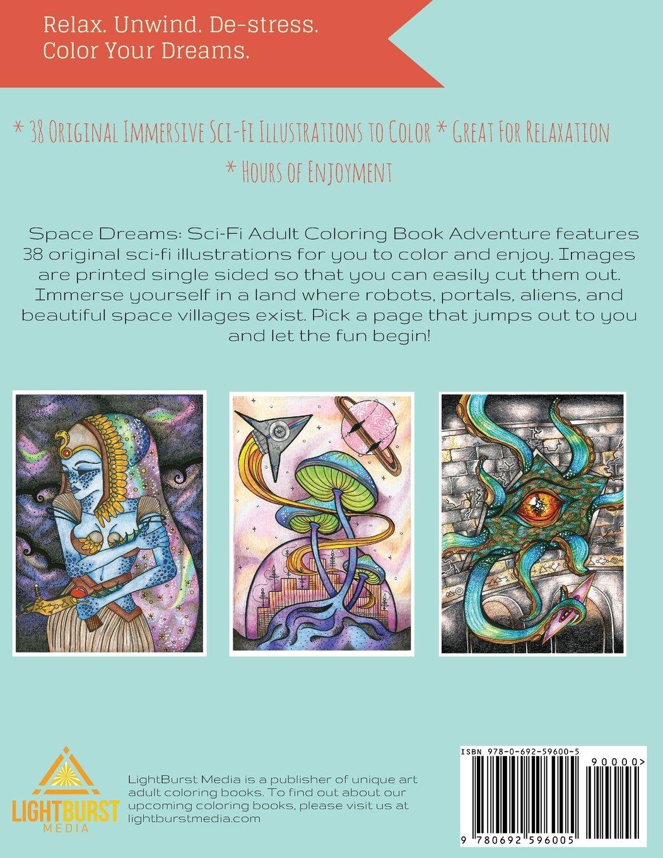Coloring books to destress - Space Dreams Sci Fi Adult Coloring Book Adventure Lightburst Media 9780692596005 Amazon Com Books