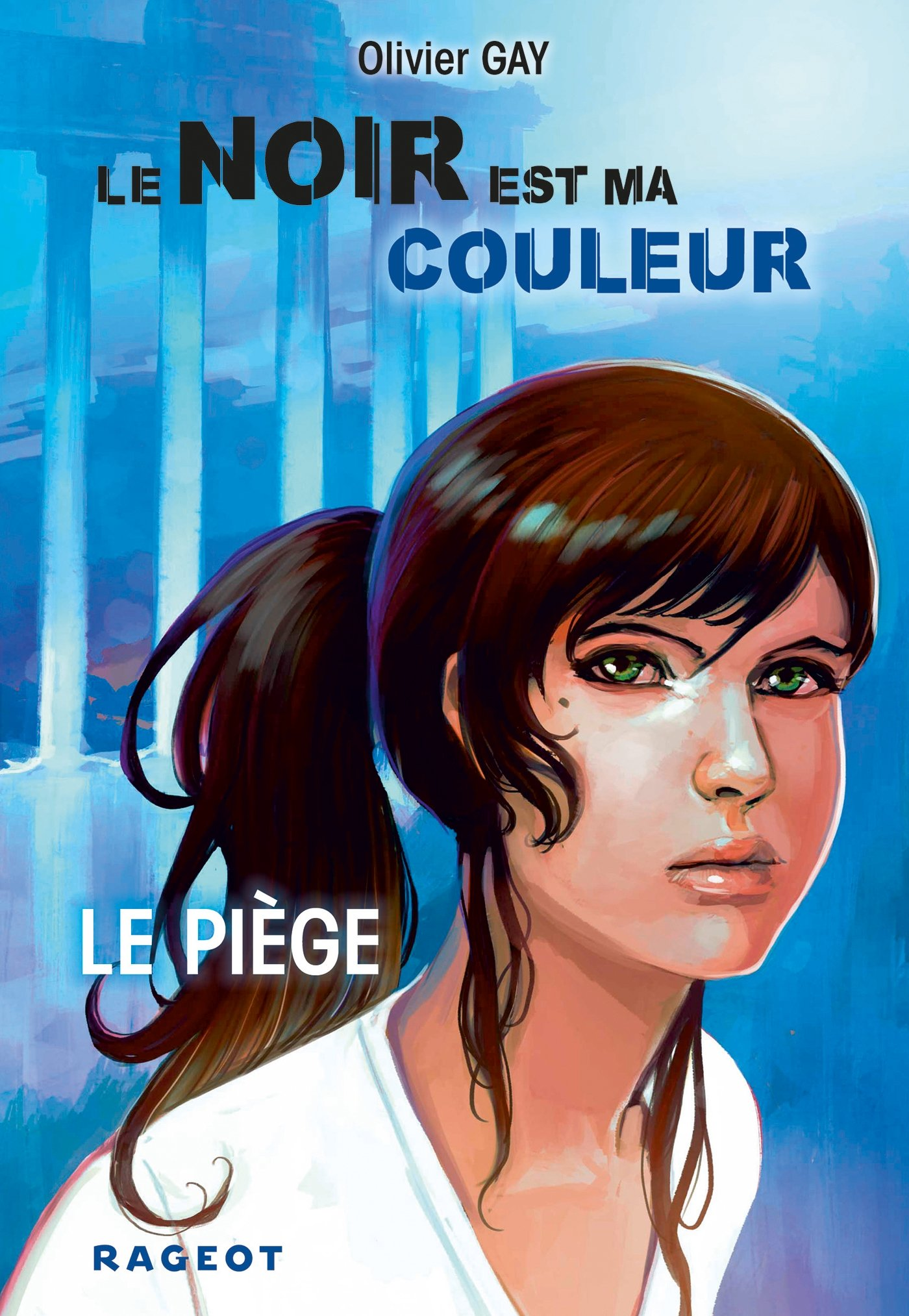 Amazon.fr   Le noir est ma couleur : Le piège (tome 5)   Olivier