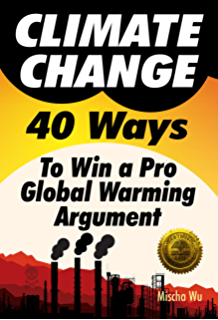 Amazon global warming primer answering your questions about climate change 40 ways to win a pro global warming argument fandeluxe Choice Image