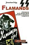 SS Flamands : L'histoire de la 27e division SS de grenadiers volontaires Langemarck