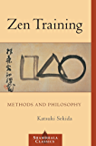 Zen Training: Methods and Philosophy (Shambhala Classics)