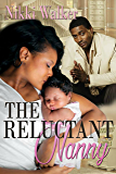 The Reluctant Nanny: No Holds Barred (The Reluctant Series Book 1)