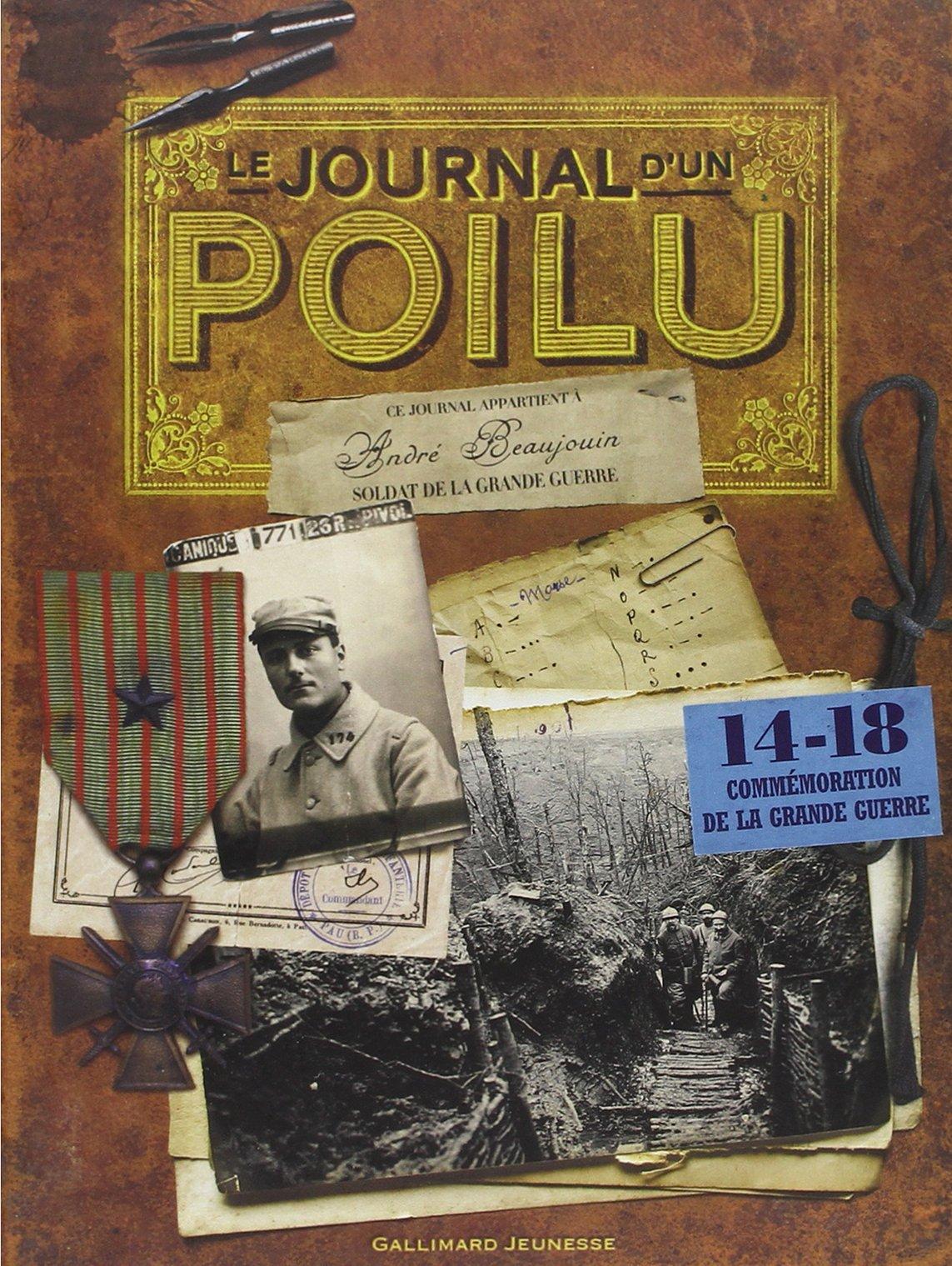 Le journal d'un poilu Broché – 25 avril 2014 Sandrine Mirza Paul Coulbois Le journal d' un poilu Gallimard-Jeunesse