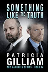The Hannaria Series Book 4: Something Like the Truth Kindle Edition