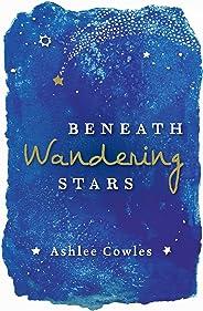 Beneath Wandering Stars (English Edition)