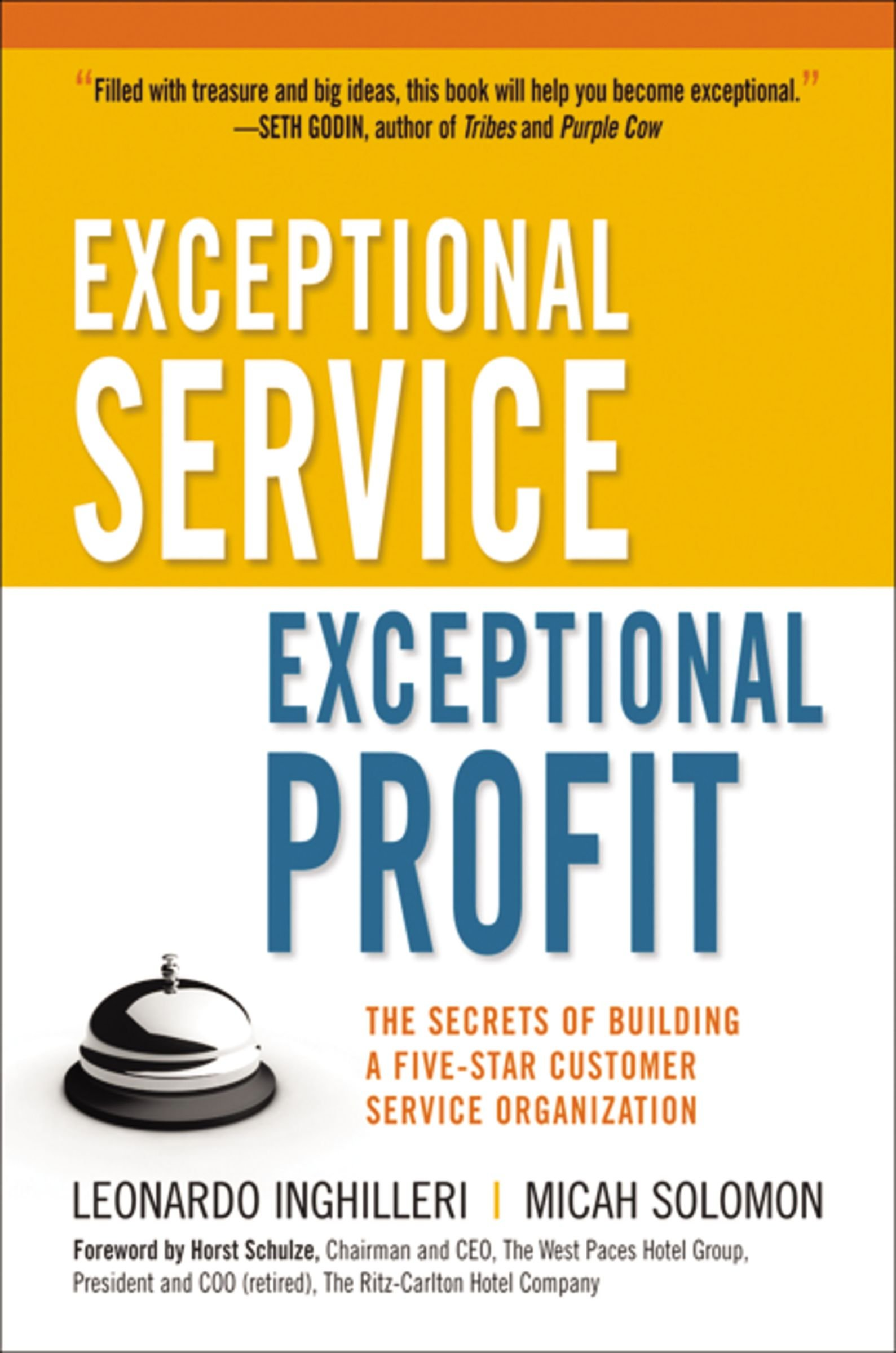 Exceptional Service, Exceptional Profit: The Secrets Of Building A  Five Star Customer Service Organization: Leonardo Inghilleri, Micah  Solomon, ...