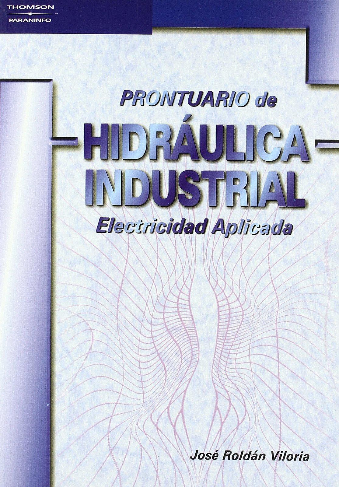 Prontuario de hidráulica industrial de José Roldán Viloria