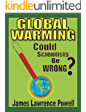 Global Warming: Could Scientists Be Wrong?