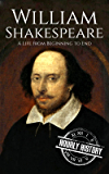 William Shakespeare: A Life From Beginning to End (English Edition)