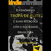 O fenômeno Tropa de elite e suas relações com a sociedade brasileira contemporânea