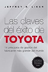 Las claves del éxito de Toyota: 14 principios de gestión del fabricante más grande del mundo (Spanish Edition) Kindle Edition