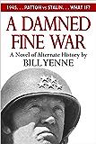 A Damned Fine War: A Novel of Alternate History