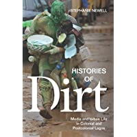 Histories of Dirt: Media and Urban Life in Colonial and Postcolonial Lagos