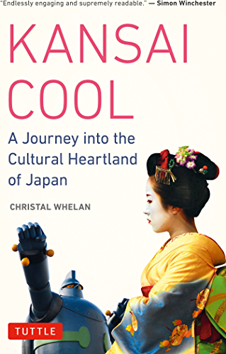 Kansai Cool: A Journey into the Cultural Heartland of Japan (English Edition)