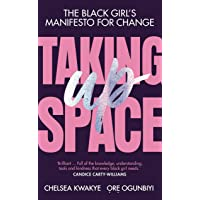 Taking Up Space: The Black Girl's Manifesto for Change