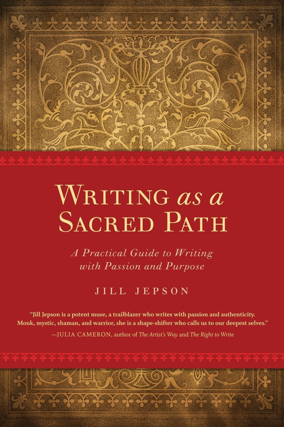 Writing as a Sacred Path: A Practical Guide to Writing with Passion and  Purpose: Jill Jepson: 9781587613258: Amazon.com: Books