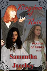 Kingdom of Ruin (Dragon of Eriden Book 4) Kindle Edition