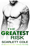 The Greatest Risk (Second Circle Tattoos Series Book 5)