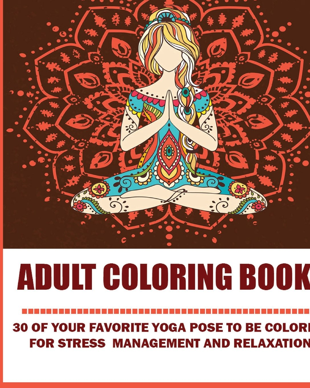 Download Adams Adult Coloring Book:: 30 Of Your Favorite Yoga Pose To Be Colored For Stress Management and Relaxation! ebook