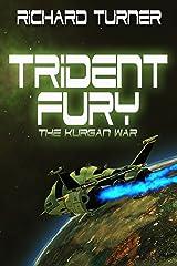 Trident Fury (The Kurgan War Book 3) Kindle Edition