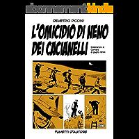 L'OMICIDIO DI NENO DEI CACIANELLI: 6 GIUGNO 1944 (Italian Edition)