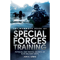The Mammoth Book Of Special Forces Training: Physical and Mental Secrets of Elite Military Units (Mammoth Books…