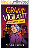 Granny Vigilante: Back in the Game (Granny Vigilante Cozy Mystery Book 1)
