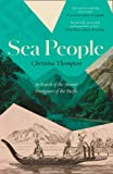 Sea People: The Quest to Understand Who Settled the Islands of the Remote Pacific, and How They Did It
