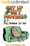Get Up and Get Moving: 57 Things To Do