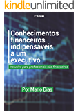 conhecimentos financeiros indispensáveis a um executivo: inclusive para profissionais não financeiros