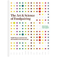 The Art & Science of Foodpairing (English Edition)